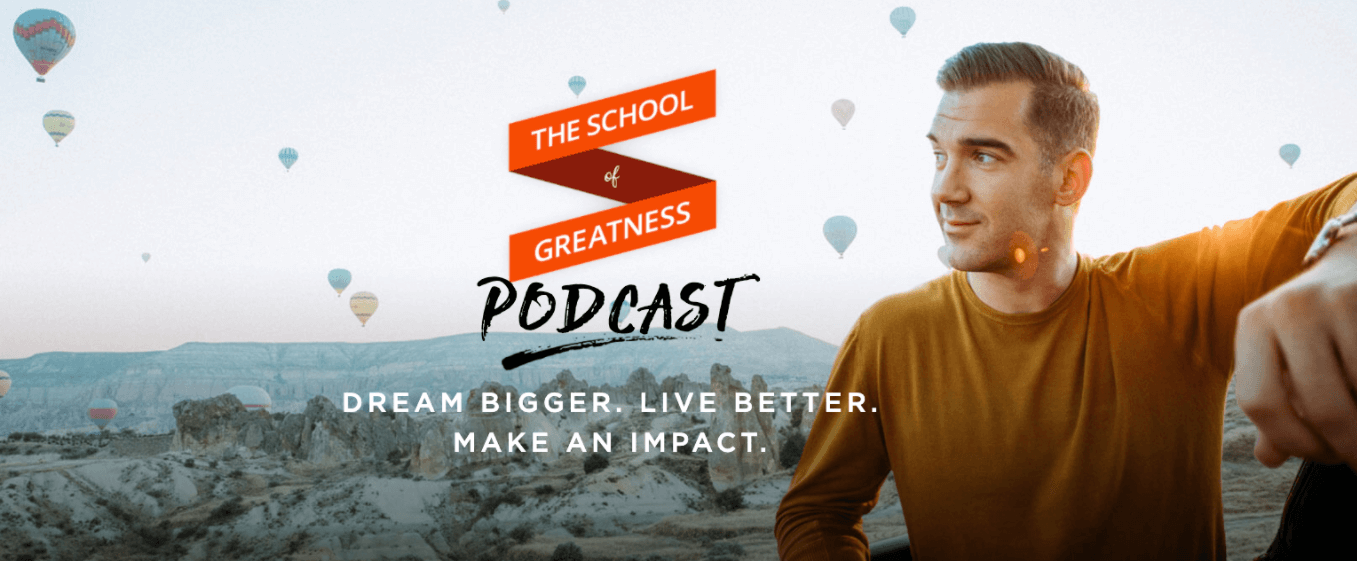 business podcasts school of greatness